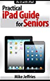Read Online Practical iPad Guide For Seniors (For iPad / iPad Air / iPad Mini) Doc