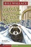 Ferret in the Bedroom, Lizards in the Fridge (Minstrel Book) by Bill Wallace (1988-11-01)