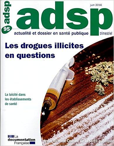 Téléchargement Les drogues illicites en question (Actualité et dossier en santé publique n°95) pdf
