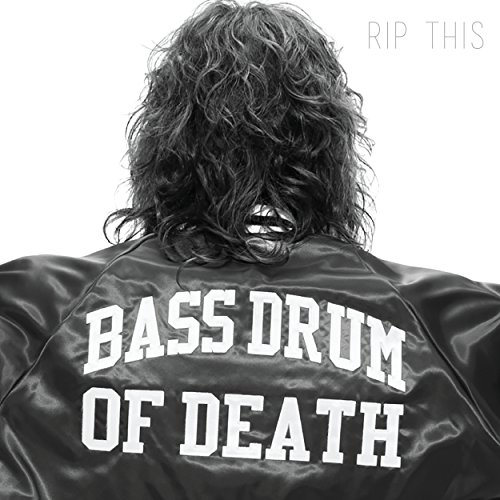 Rip This (Bass Drum Of Death Bass Drum Of Death)