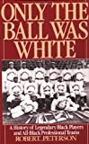 Only the Ball Was White, Robert Peterson, 0195076370