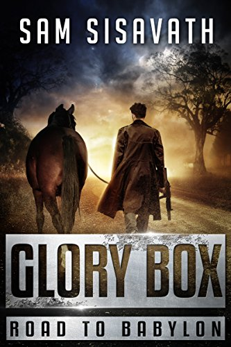 Glory Box (Road To Babylon, Book 1) by [Sisavath, Sam]