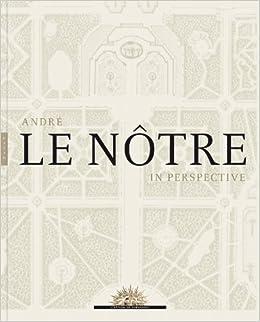 André Le Nôtre in Perspective: Patricia Bouchenot-Déchin
