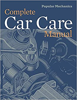 Popular Mechanics Complete Car Care Manual Popular Mechanics