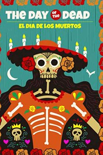 The Day of the Dead  El Dia Del Los Muertos: Vintage Mexican Sugar Skull Book Notepad Notebook Composition and Journal Gratitude Dot