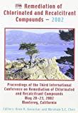 img - for Remediation of Chlorinated and Recalcitrant Compounds - 2002: Proceedings of the Third International Conference on Remediation of Chlorinated and ... May 20-23, 2002, Monterey, California book / textbook / text book