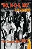 No, N-O-e, No the Cicero Riot Story, H. M. Edwards, 0615597343