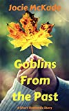 Goblins From the Past: A Romantic Halloween Short Story