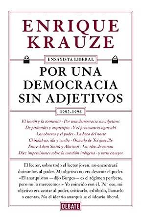 Por una democracia sin adjetivos (Ensayista liberal 4) eBook ...