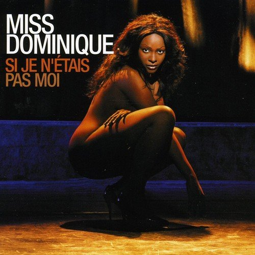 CD : Miss Dominique - Si Je N Etais Pas Moi (CD)