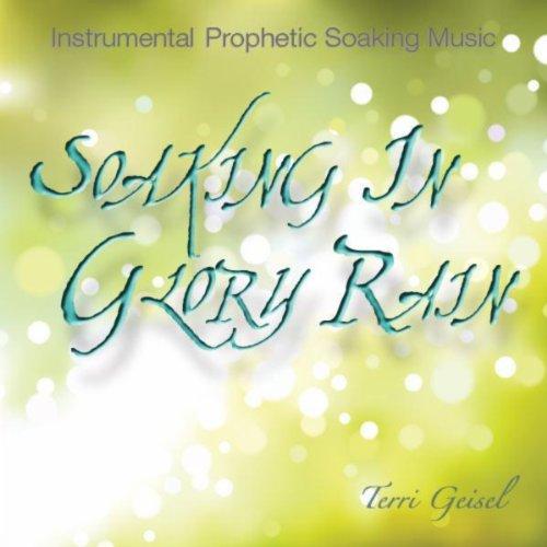 (Soaking In Glory Rain - Prophetic Instrumental Worship Music)