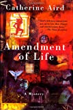 Amendment of Life, Catherine Aird, 0312290802