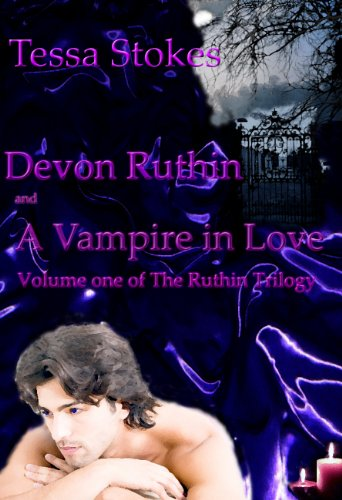Tessa Stokes' <b><i>Devon Ruthin and A Vampire in Love</i></b> Is Our New Romance of the Week!