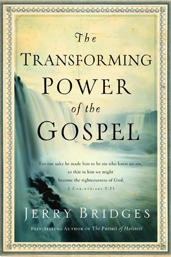 The Transforming Power of the Gospel (Growing in Christ)