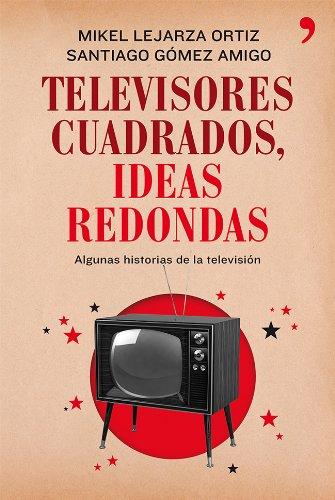 Televisores cuadrados, ideas redondas: Algunas historias de la televisión Fuera de Colección: Amazon.es: Lejarza, Mikel, Gómez Amigo, Santiago: Libros