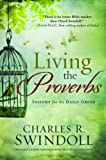 Living the Proverbs, Charles R. Swindoll, 1617953733