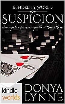 Infidelity: Suspicion (Kindle Worlds Novella) by [Lynne, Donya]