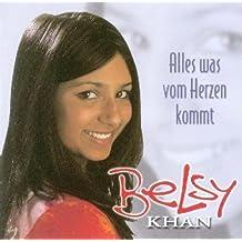 Alles Was Vom Herzen Komm by Belsy Khan (2004-01-01)