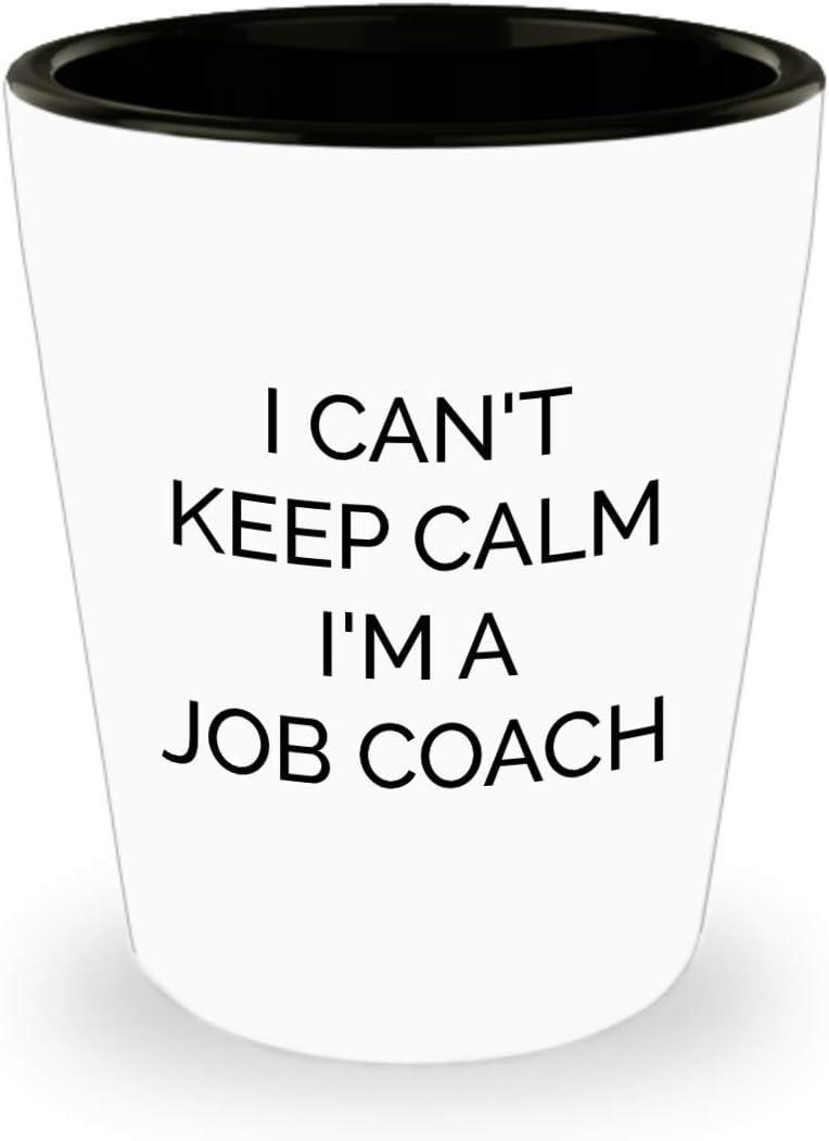 Amazon Com Funny Job Coach Shot Glass 1 5oz I Can T Keep Calm Best Gift Ideas For Strategies Coaching Women New Men Anniversary Promotion Box Congratulation Coff Shot Glasses