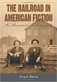 The Railroad in American Fiction: An Annotated Bibliography
