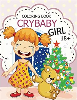 Amazon.com: Cry Baby Coloring Book: Rude Swear Words Coloring Books ...