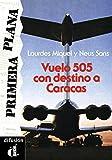 img - for vuelo 505 con destino a caracas (nivel 2) book / textbook / text book