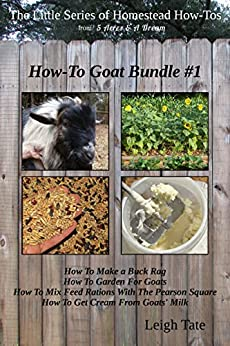 How-To Goat Bundle #1 (The Little Series of Homestead How-Tos Bundled Editions) (English Edition) de [Tate, Leigh]