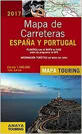 Mapa de Carreteras de España y Portugal 1:340.000, 2017 Mapa Touring: Amazon.es: Anaya Touring: Libros