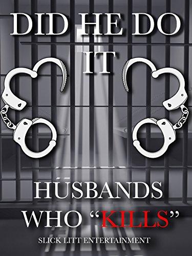 Did He Do It  Husbands Who Kills