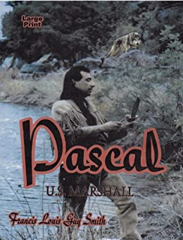 Pascal, U S Marshall by [Smith, Francis Louis Guy]