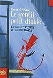 by pierre gripari le gentil petit diable et autres contes de la rue broca folio junior french edition mass market paperback