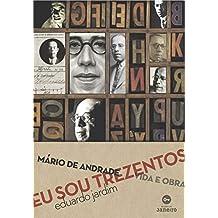 Eu sou trezentos: Mário de Andrade: vida e obra