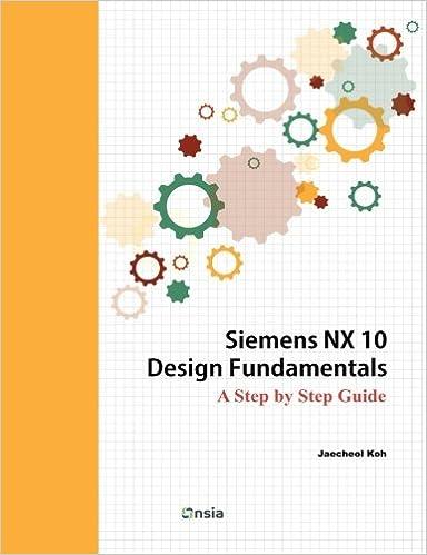 Siemens NX 10 Design Fundamentals: Jaecheol Koh