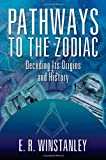 Pathways to the Zodiac, E. r. Winstanley, 1609765567