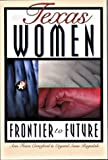 img - for Texas Women: Frontier to Future by Ann Fears Crawford (1998-01-01) book / textbook / text book