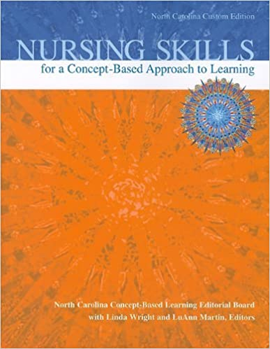 Nursing Skills for a Concept-Based Approach to Learning, North Carolina Custom Edition (2010-01-01)