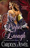Not Proper Enough (a Reforming the Scoundrels Romance) (Berkley Sensation)