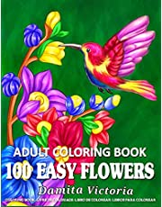 100 Easy Flowers Adult Coloring Book: Beautiful Flowers Coloring Pages with Large Print for Adult Relaxation | Perfect Coloring Book for Seniors