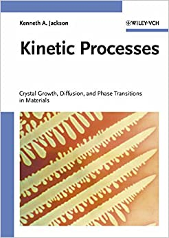 Kinetic Processes in Materials Science: Crystal Growth, Diffusion, and Phase Transitions in Materials