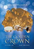 img - for The Golden Crown: A Story of Black New Orleans book / textbook / text book