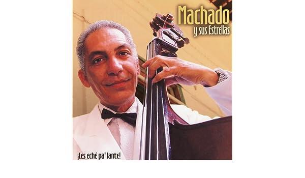 ¡Les Eché Palante! by Machado Y Sus Estrellas on Amazon Music - Amazon.com