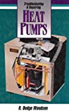 Troubleshooting and Repairing Heat Pumps, R. Dodge Woodson, 0070086125