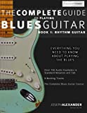 The Complete Guide to Playing Blues Guitar: Book One - Rhythm (Play Blues Guitar) (Volume 1)
