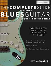 The Complete Guide to Playing Blues Guitar: Book One – Rhythm