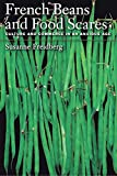 French Beans and Food Scares: Culture and Commerce in an Anxious Age by Susanne Elizabeth Freidberg (1-Oct-2004) Paperback