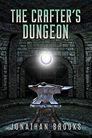 The Crafter's Dungeon: A Dungeon Core Novel (Dungeon Crafting Boo