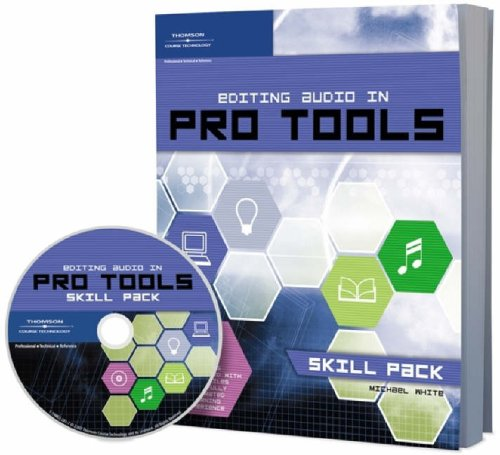 Editing Audio in Pro Tools -- Skill Pack: Book & CD-ROM