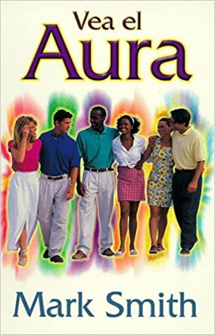 Vea el aura (Spanish Edition) by Mark Smith (2002-09-08)
