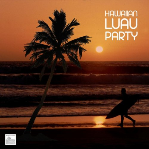 ... Hawaiian Luau Party Music - Lu.