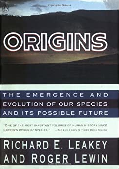 Origins: The Emergence and Evolution of Our Species and Its PossibleFuture by Richard Leakey (1991-10-25)